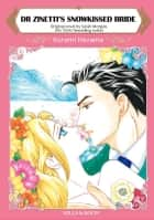 DR ZINETTI'S SNOWKISSED BRIDE - Mills&Boon comics ebook by Sarah Morgan, Kuremi Hazama
