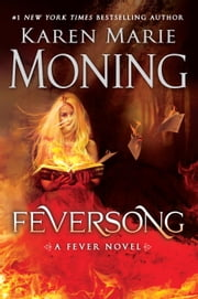Feversong - A Fever Novel ebook by Karen Marie Moning