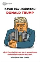Donald Trump ebook by David Cay Johnston, Elisabetta Spediacci, Andrea Mattacheo,...
