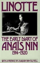 Linotte: The Early Diary of Anais Nin (1914-1920) ebook by Anaïs Nin