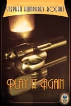Play It Again ebook by Stephen Humphrey Bogart