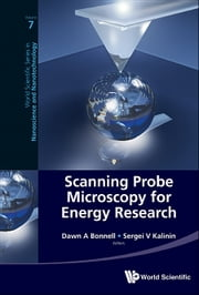 Scanning Probe Microscopy for Energy Research ebook by Dawn A Bonnell,Sergei V Kalinin