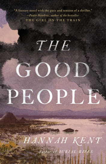 The Good People ebook by Hannah Kent