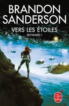 Vers les étoiles (Skyward, Tome 1) ebook by Brandon Sanderson