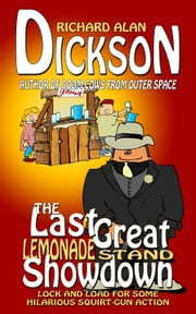 The Last Great Lemonade-Stand Showdown ebook by Richard Alan Dickson