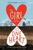 The Girl with More Than One Heart ebook by Laura Geringer Bass