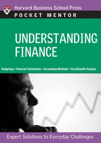 Understanding Finance - Expert Solutions to Everyday Challenges ebook by Harvard Business Review