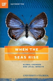 When the Seas Rise - Global Changes and Local Impacts ebook by Heather Dewar
