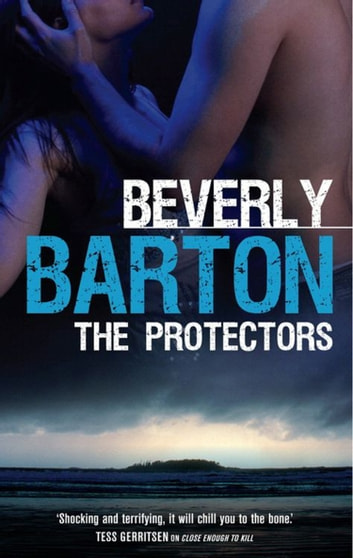 The Protectors: Defending His Own / Guarding Jeannie (Mills & Boon M&B) ebook by Beverly Barton