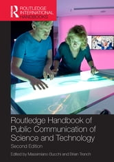 Routledge Handbook of Public Communication of Science and Technology - Second edition ebook by
