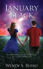 January Black ebook by Wendy S. Russo