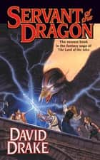 Servant of the Dragon - The third book in the epic saga of 'Lord of the Isles' ebook by David Drake
