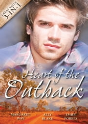 Heart Of The Outback - Volume 2 - 3 Book Box Set ebook by Margaret Way, Ally Blake, Emily Forbes