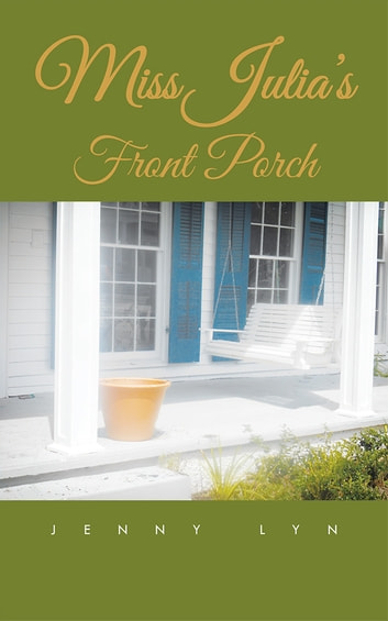 Miss Julias Front Porch ebook by Jenny Lyn