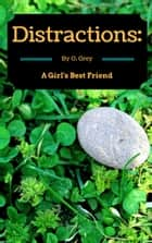 Distractions: A Girl's Best Friend ebook by O. Grey