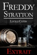 Freddy Stratton - Récit intégral ebook by Lucille Cottin, l'Arlésienne Editions