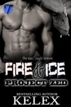 Fire & Ice ebook by Kelex