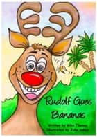 Rudolf Goes Bananas ebook by Mike Thomas