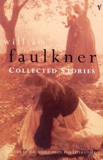 Collected Stories ebook by William Faulkner