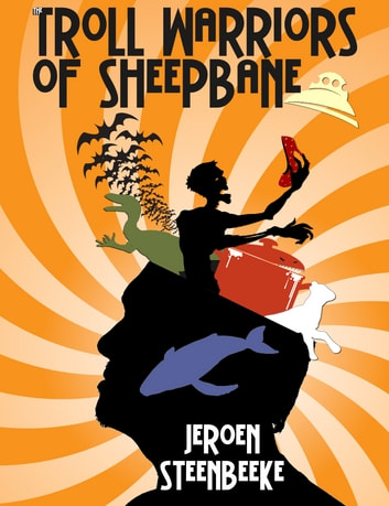 The Troll Warriors of Sheepbane ebook by Jeroen Steenbeeke