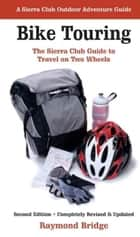 Bike Touring ebook by Raymond Bridge