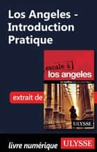 Los Angeles - Introduction Pratique ebook by Collectif