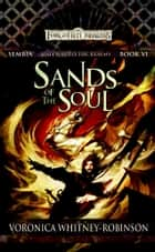 Sand of the Soul - Sembia: Gateway to the Realms, Book 6 ebook by Voronica Whitney-Robinson