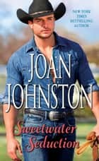 Sweetwater Seduction - A Novel ebook by