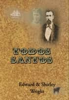 Todos Santos eBook by Edward Wright, Shirley Wright