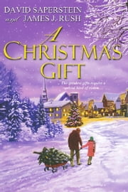A Christmas Gift ebook by David Saperstein,James J. Rush