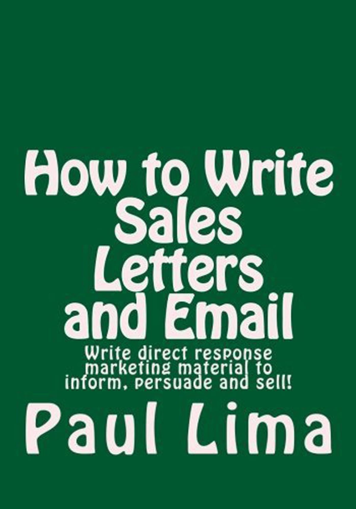 How To Write Sales Letters And Email Ebook By Paul Lima