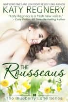 Ebook The Rousseaus Boxed Set, Books #1-3 di The Blueberry Lane Series