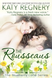 The Rousseaus Boxed Set, Books #1-3 - The Blueberry Lane Series ebook by Katy Regnery