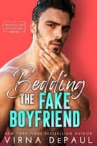 Bedding The Fake Boyfriend ebook by Virna DePaul