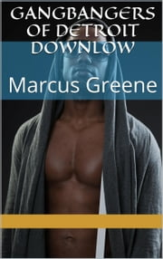 Gangbangers of Detroit Downlow ebook by Marcus Greene