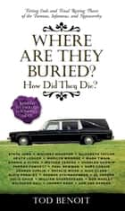 Where Are They Buried? ebook by Tod Benoit