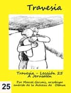 Travesia: Leccion 25 - A Jerusalén ebook by Marcel Gervais