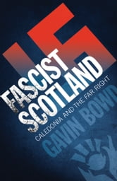 Fascist Scotland ebook by Gavin Bowd