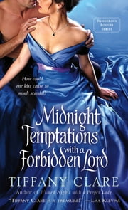 Midnight Temptations with a Forbidden Lord - A Dangerous Rogues Novel ebook by Tiffany Clare
