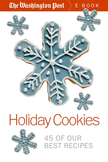 Holiday Cookies - 45 of our Best Recipes ebook by The Washington Post