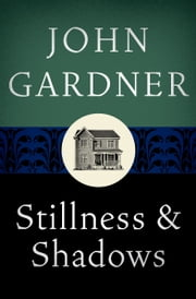 Stillness & Shadows ebook by John Gardner