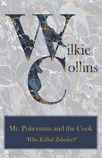 Mr. Policeman and the Cook ('Who Killed Zebedee?') ekitaplar by Wilkie Collins