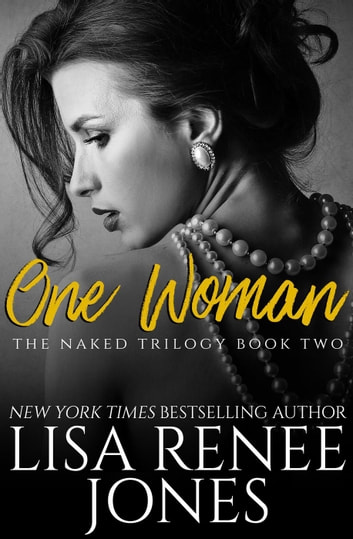 One Woman - Naked Trilogy, #2 ebook by Lisa Renee Jones