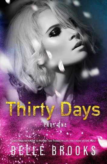 Thirty Days: Part One - Thirty Days, #1 ebook by Belle Brooks