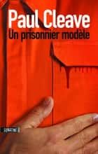 Un prisonnier modèle ebook by Paul CLEAVE, Fabrice POINTEAU