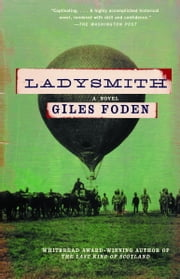 Ladysmith - A Novel ebook by Giles Foden