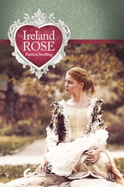 Ireland Rose ebook by Patricia Strefling