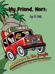 My Friend Nort Adventure in The Jungle ebook by D. Neil