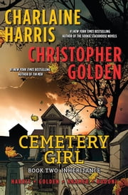 Cemetery Girl: Book Two - Inheritance ebook by Charlaine Harris,Christopher Golden