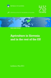 Agriculture in Slovenia and in the rest of the EU ebook by Statistical Office of the Republic of Slovenia